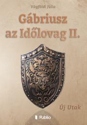 Vágföldi Júlia - Gábriusz az Időlovag II. E-KÖNYV