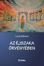 Belicosa Lena - Az éjszaka örvényében E-KÖNYV
