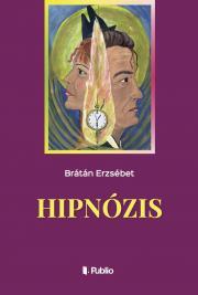 Brátán Erzsébet - Hipnózis E-KÖNYV
