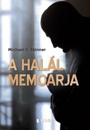 Skinner Michael G. - A Halál memoárja E-KÖNYV