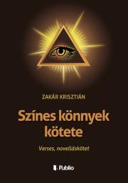 Zakár Krisztián - Színes könnyek kötete E-KÖNYV