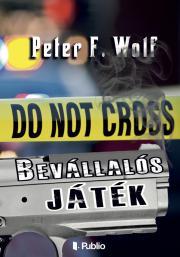 Wolf Peter F. - Bevállalós játék E-KÖNYV