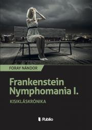 Frankenstein Nymphomania I. E-KÖNYV