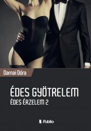 Darnai Dóra - Édes Gyötrelem E-KÖNYV