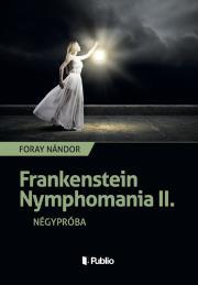 Foray Nándor - Frankenstein Nymphomania II. E-KÖNYV