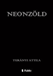 Turányi Attila - Neonzöld E-KÖNYV