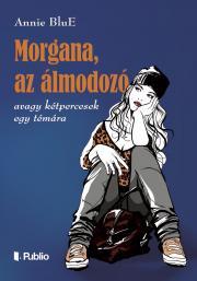 Morgana, az álmodozó E-KÖNYV