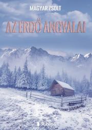 Magyar Zsolt - AZ ERDŐ ANGYALAI E-KÖNYV