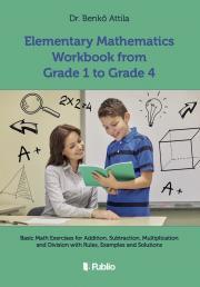 Benkő Attila - Elementary Mathematics Workbook from Grade 1 to Grade 4 E-KÖNYV