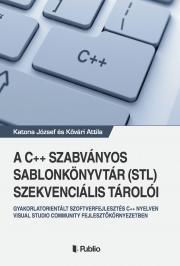 Katona József-Kővári Attila  - A C++ szabványos sablonkönyvtár (STL) szekvenciális tárolói E-KÖNYV