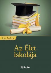 Ritz Andrea - Az Élet iskolája E-KÖNYV