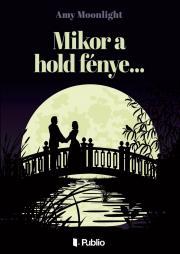 Moonlight Amy - Mikor a hold fénye... E-KÖNYV