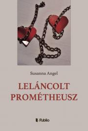 Angel Susanna - Leláncolt Prométheusz E-KÖNYV