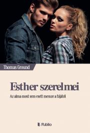 Ground Thomas - Esther szerelmei E-KÖNYV