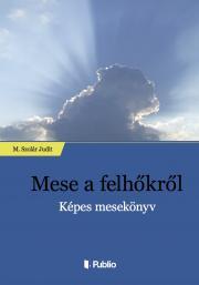 M.Szolár Judit - Mese a felhőkről E-KÖNYV