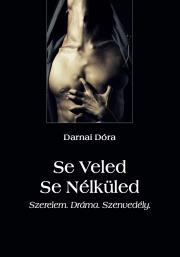 Darnai Dóra - Se Veled Se Nélküled E-KÖNYV