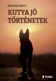 Magyar Zsolt - KUTYA JÓ TÖRTÉNETEK E-KÖNYV