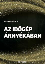 Varga George - Az időgép árnyékában E-KÖNYV