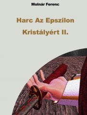 Harc Az Epszilon Kristályért II. E-KÖNYV