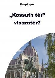 Papp Lajos - Kossuth tér. visszatér? E-KÖNYV