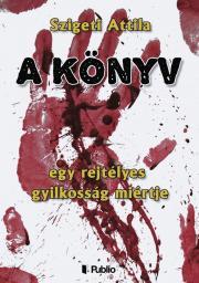 Szigeti Attila - A Könyv E-KÖNYV