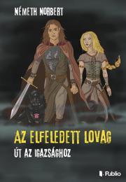 Németh Norbert - Az elfeledett lovag E-KÖNYV