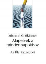 Skinner Michael G. - Alapelvek a mindennapokhoz E-KÖNYV