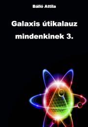 Bálló Attila - Galaxis útikalauz 3 E-KÖNYV