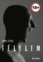 Szigeti Attila - Félelem E-KÖNYV