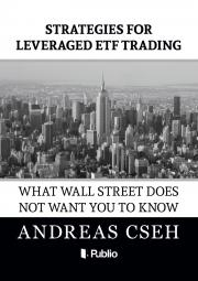 Cseh Andreas - Strategies for leveraged ETF Trading E-KÖNYV