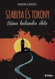 Bakos László - Szablya és torony E-KÖNYV