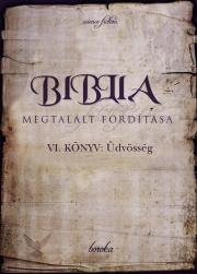 boroka  - Biblia Megtalált Fordítása VI. könyv E-KÖNYV