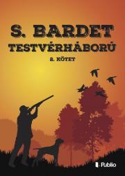 Bardet S. - TESTVÉRHÁBORÚ 2. E-KÖNYV