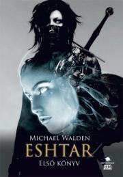 Walden Michael - Eshtar E-KÖNYV