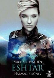 Walden Michael - Eshtar - Harmadik könyv E-KÖNYV
