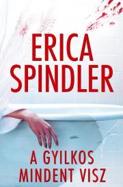 Spindler Erica - A gyilkos mindent visz E-KÖNYV