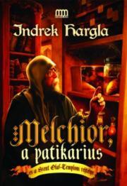 Hargla Indrek - Melchior, a patikárius és a Szent Olaf-templom rejtélye E-KÖNYV