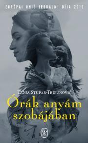 Stupar-Trifunović Tanja - Órák anyám szobájában E-KÖNYV