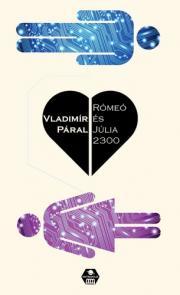 Páral Vladimir - Romeó és Júlia 2300 E-KÖNYV