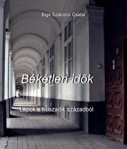 Bige Szabolcs Csaba - Békétlen idők E-KÖNYV