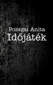 Pozsgai Anita - Időjáték E-KÖNYV