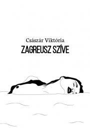 Császár Viktória - Zagreusz szíve E-KÖNYV