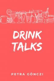 Gönczi Petra - Drink Talks E-KÖNYV