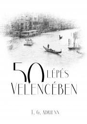 T. G. Adrienn - 50 lépés Velencében E-KÖNYV