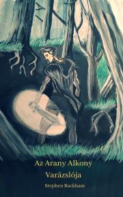 Rackham Stephen - Az Arany Alkony varázslója E-KÖNYV