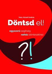 Vass József András - Döntsd el! E-KÖNYV