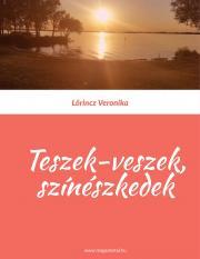 Lőrincz Veronika - Teszek-veszek színészkedek E-KÖNYV