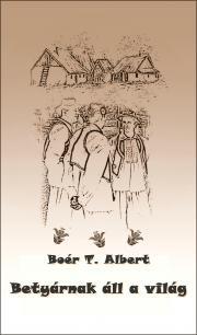 Boér T. Albert - Betyárnak áll a világ E-KÖNYV
