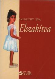 Szigethy Éva - Elszakítva E-KÖNYV