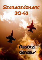 Regőczi Gergely - Szabadságharc 2048 E-KÖNYV